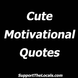 cute motivational quotes